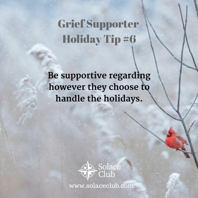 Grief Supporter Holiday Tip 6